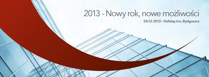 Konferencja – 2013 – Nowy rok, nowe możliwości